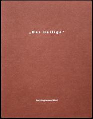 """"""" Das Heilige""""/ 1996/ Hrsg.: Philipp-Nicolai Gemeinde Recklinghausen,Evangelische Erwachsenbildung, Recklinghanusen, Skulpturenmuseum Glaskasten Marl,"""