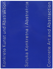 """""""Konkrete Kunst und Abstraktion""""/2000/Hrsg.:Polnischer Künstler Verband- Krakau/ Text: Bozena Kowalska, Warschau PL/ ISBN 83-86640-98-7"""