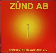 """Zünd ab""/2003 /Hrsg.:Kunstverein ArtHAUS e.V. Ahaus/ Text. Jutta Thamer"