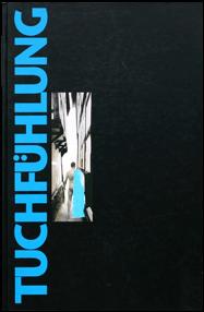 """Tuchfühlung""/1997 /Hrsg.: Kunsthaus Langenberge.V. Velbert-Langenberg/ Texte: Norbert Bauer, Udo Vogt, Klaus Honnef, Jürgen Raap/ ISBN 3-88474-639-5"