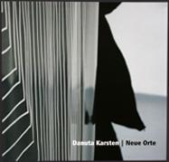 """""""Danuta Karsten -Neue Orte""""/2006 /Hrsg.: Danuta Karsten, Galerie im Schloß Borbeck, Essen/Texte: Sebastian Cichocki, Inge Ludescher/ISBN 3-929040-98-0"""