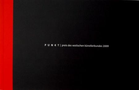 """""""Punkt Preis des Vestischen Künstlerbundes 2009"""", 2009, H: Norbert Bücker im Auftrag VKB Recklinghausen, ISBN 978-3-939753-31-5"""