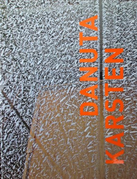 """""""Danuta Karsten"""", 2013, H: Danuta Karsten, Texte: unter anderen Dieter Ronte, Kerstin Weber, Melanie Körkemeier, Kamila Wielebska, Dr. Hermann Uhlein..... Druck: Druck Verlag Kettler GmbH Bönen ISBN 978-3-86206-240-9"""