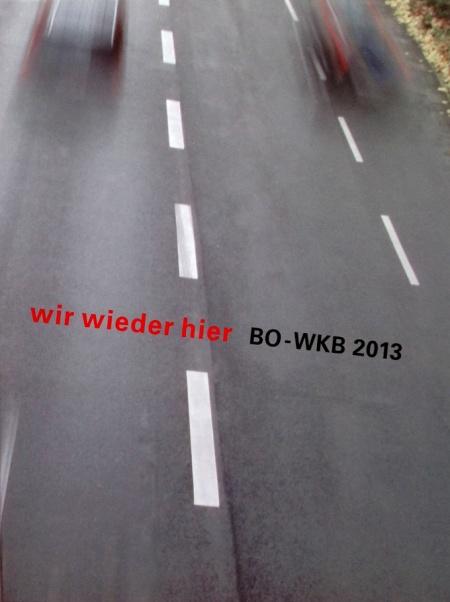 """""""wir sind wieder hier BO-WKB 2013"""", 2013, H: Ekkerhard Neumann für den Westdeutschen Künstlerbund e. V. Text: Hans Günter Golinski, Druck: Druck Verlag Kettler GmbH Bönen ISBN 978-3-86206-237-9"""