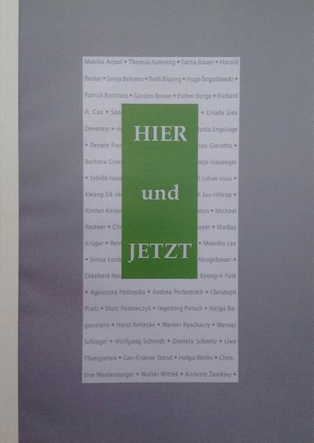 """""""Hier und Jetzt"""", 2008, H: Der Oberbürgermeister/Stadt Hamm/Gustav-Lübcke-Museum, Texte: Dr. Ellen Schwinzer, Dr. Burkhard Richter"""